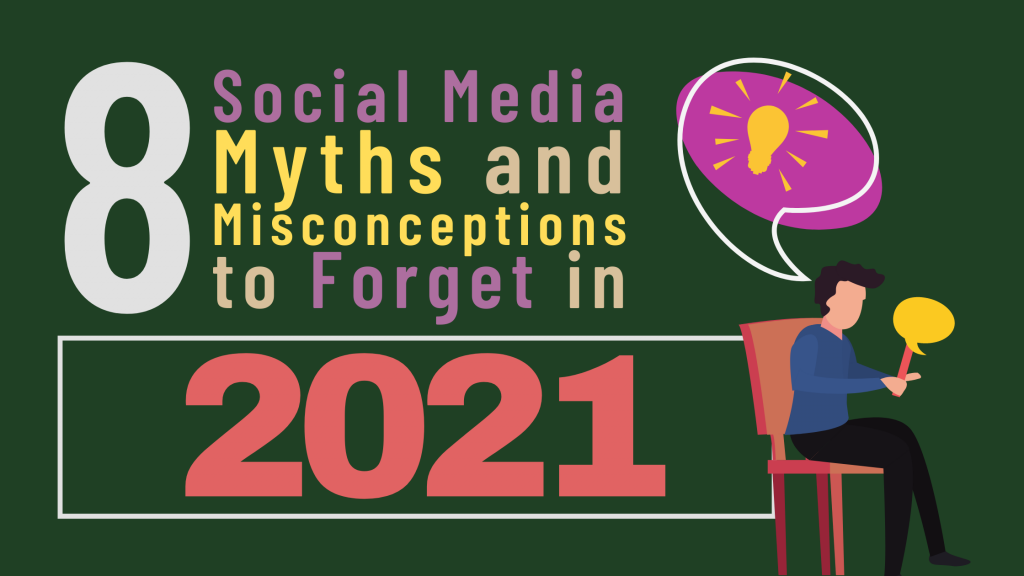 8 Social Media Myths and Misconceptions to Forget in 2021