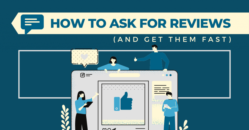How to Ask for Reviews (And Get Them Fast)