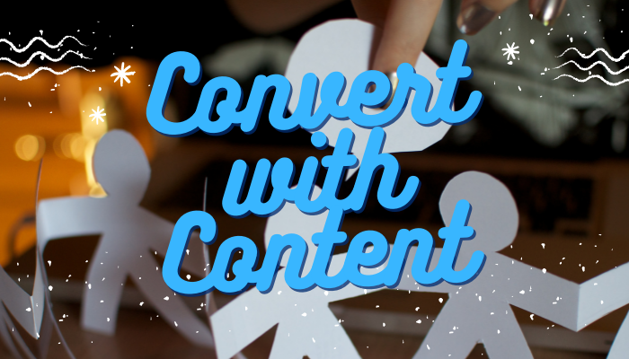 Content Marketing: 5 Proven Strategies for Turning Prospects Into Customers